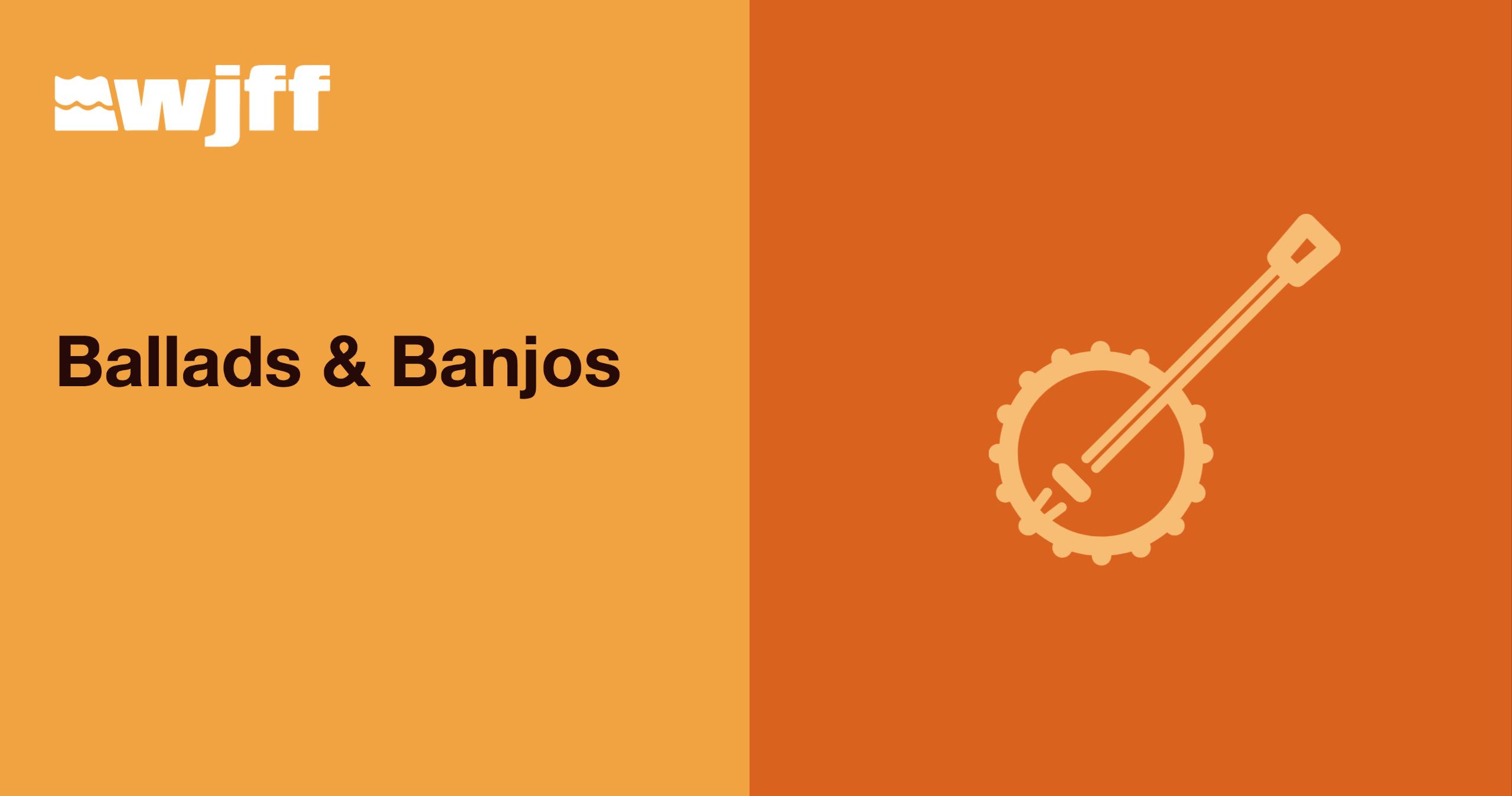 Ballads and Banjos