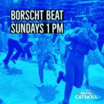 Borscht Beat Sundays 1 PM