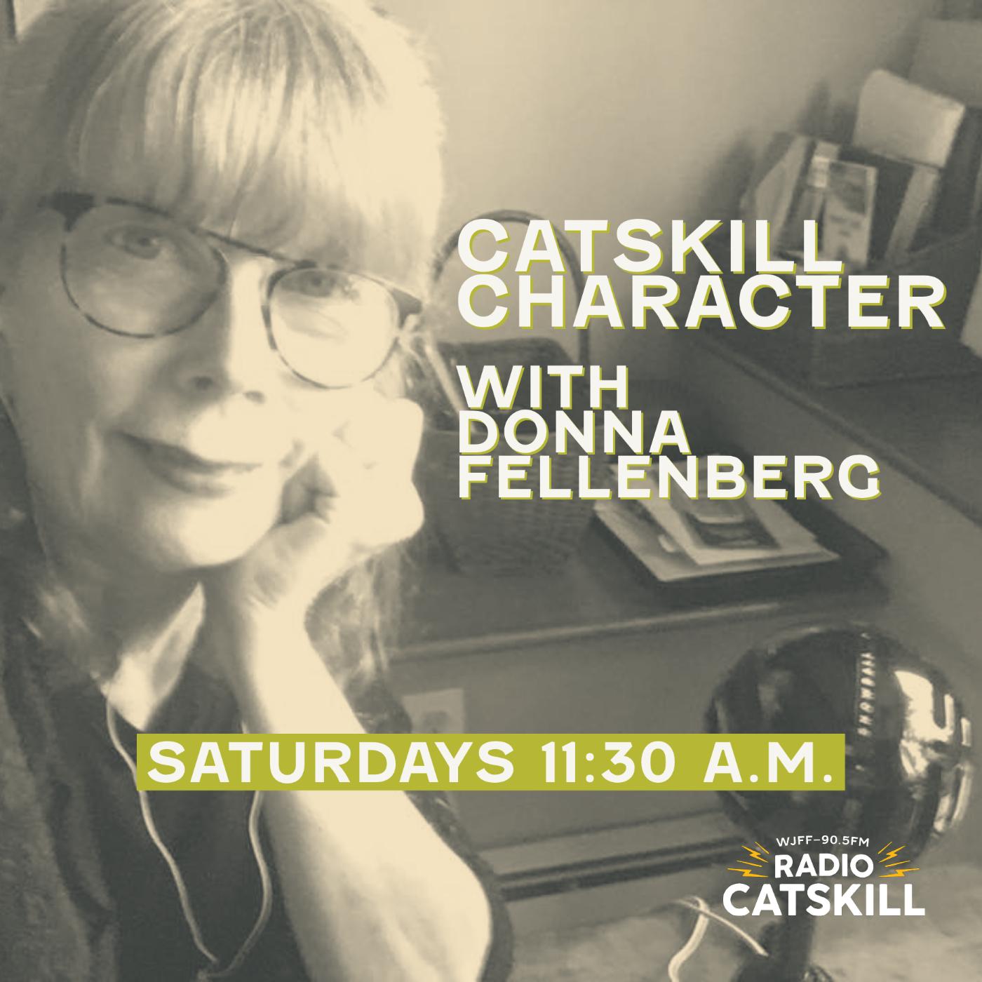 Catskill Character Saturdays 11:30 A.M.